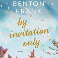 By Invitation Only by Dorthea Benton Frank