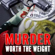 Murder worth the Weight