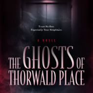 The Ghosts of Thorwald Place